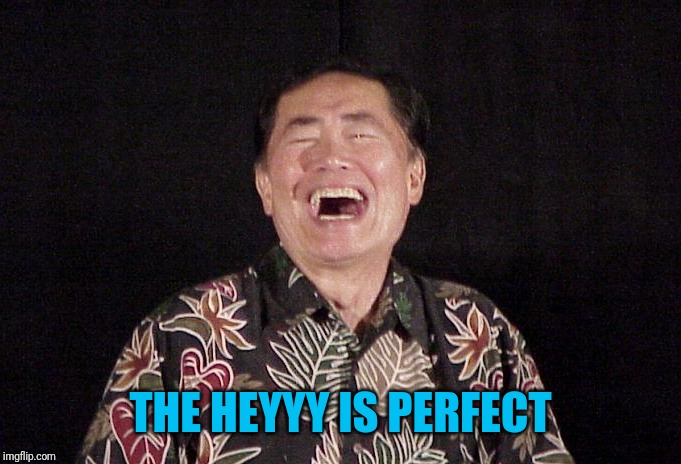 THE HEYYY IS PERFECT | made w/ Imgflip meme maker