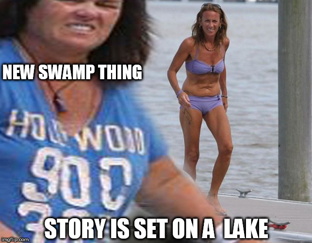 "Starring  Rosie'odonnel as  ""SWAMP THING""Only this time she invades a  Lake. 