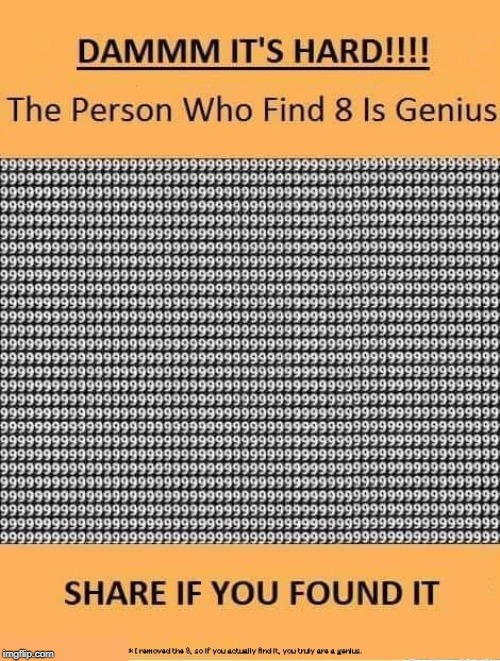 If You Found The 8, Comment Below! | image tagged in memes,eight,8,genius,puzzle,hunting | made w/ Imgflip meme maker