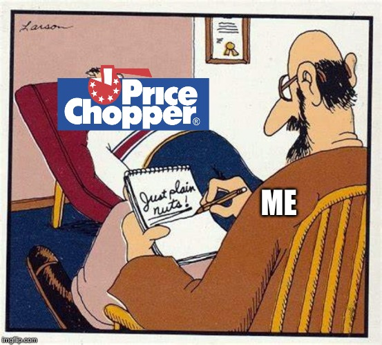 My world for the last 8 years... | ME | image tagged in far side,memes,price chopper supermarkets,scumbag,grocery store,gary larson | made w/ Imgflip meme maker