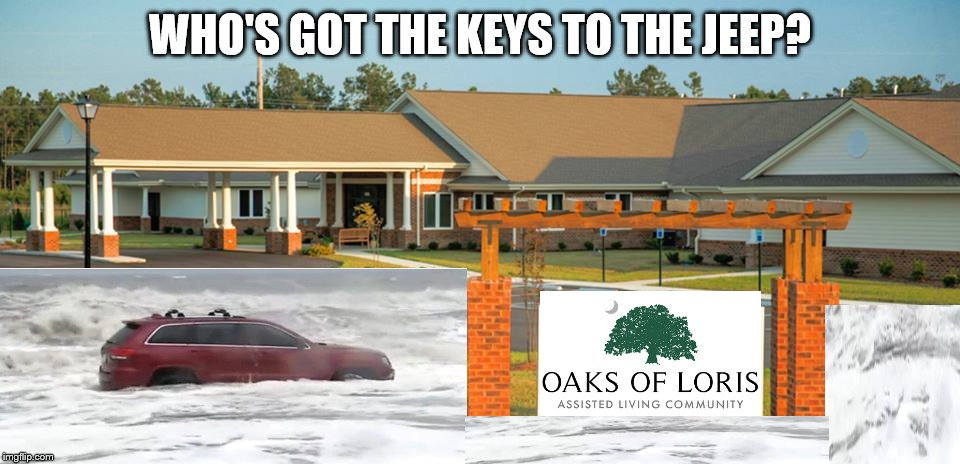 WHO'S GOT THE KEYS TO THE JEEP? | image tagged in jeep oaks,hurricane dorian,nmbjeep | made w/ Imgflip meme maker