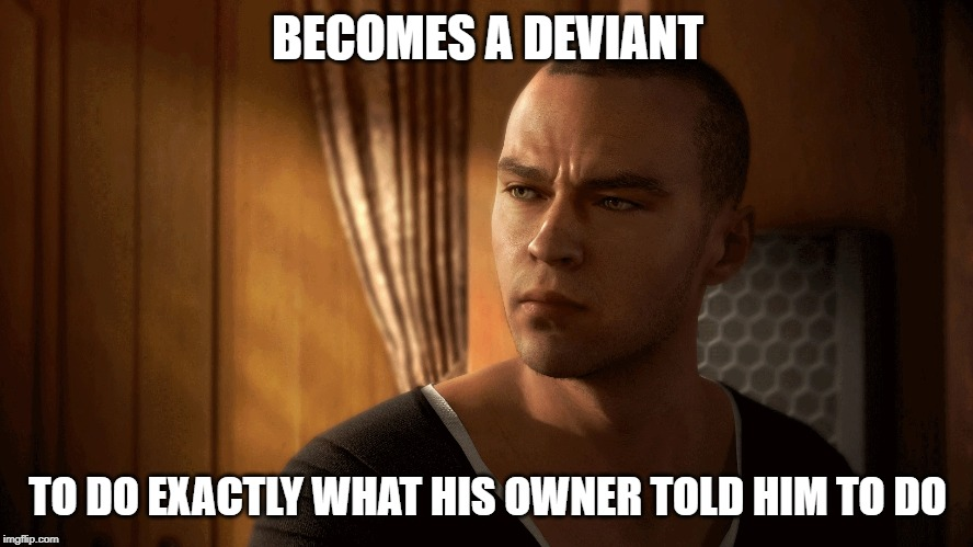 Markus (Detroit: Become Human) | BECOMES A DEVIANT TO DO EXACTLY WHAT HIS OWNER TOLD HIM TO DO | image tagged in markus detroit become human,markus,detroit become human | made w/ Imgflip meme maker