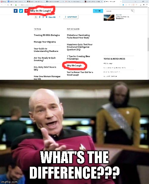 Yeah, this is Meming_Loser speaking. I deleted my Imgflip account in a rage.--__-- | WHAT'S THE DIFFERENCE??? | image tagged in memes,picard wtf,why we laugh | made w/ Imgflip meme maker