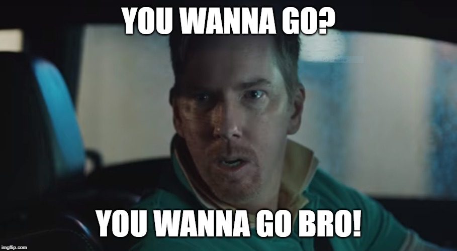 YOU WANNA GO? YOU WANNA GO BRO! | image tagged in compguy | made w/ Imgflip meme maker