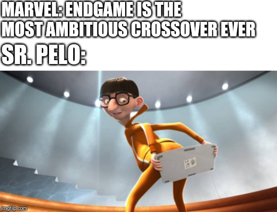 MARVEL: ENDGAME IS THE MOST AMBITIOUS CROSSOVER EVER SR. PELO: | image tagged in keyboard butt | made w/ Imgflip meme maker