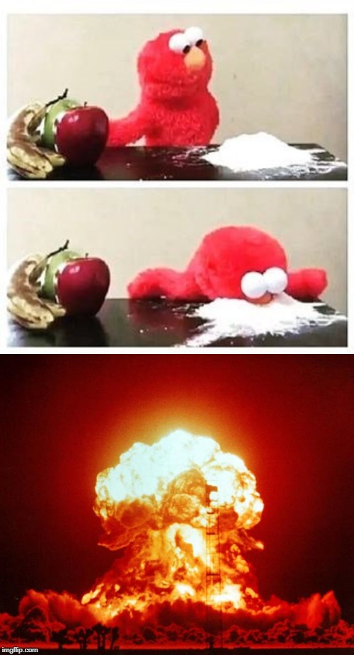 image tagged in nuke,elmo cocaine | made w/ Imgflip meme maker