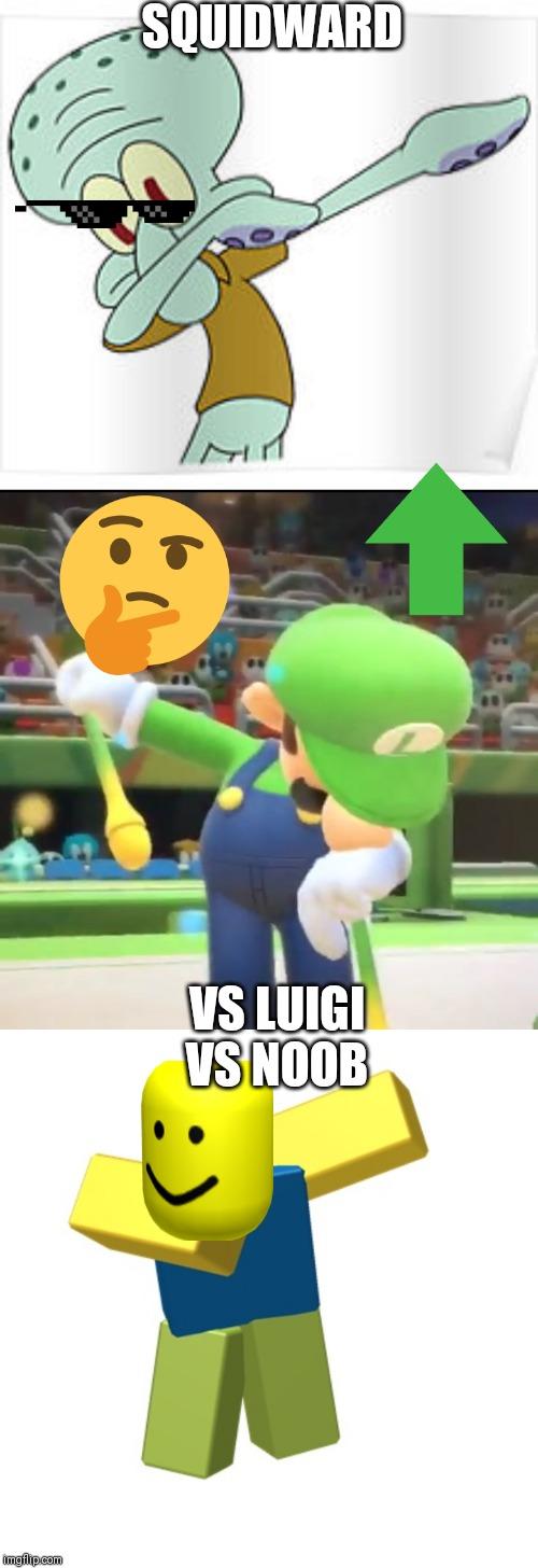 Image Tagged In Luigi Dab Dabbing Squidward Roblox Dab Imgflip
