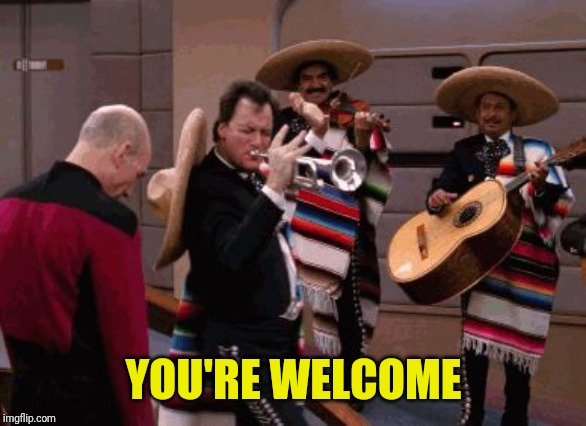 Star Trek Q | YOU'RE WELCOME | image tagged in star trek q | made w/ Imgflip meme maker