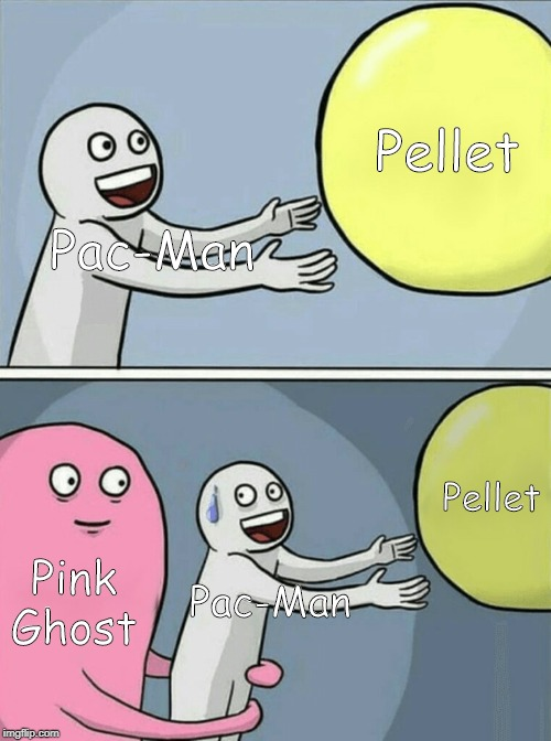 Pac-Man's pellet is running away! Also, don't let that pink ghost catch Pac-Man. | Pac-Man Pellet Pink Ghost Pac-Man Pellet | image tagged in memes,running away balloon | made w/ Imgflip meme maker