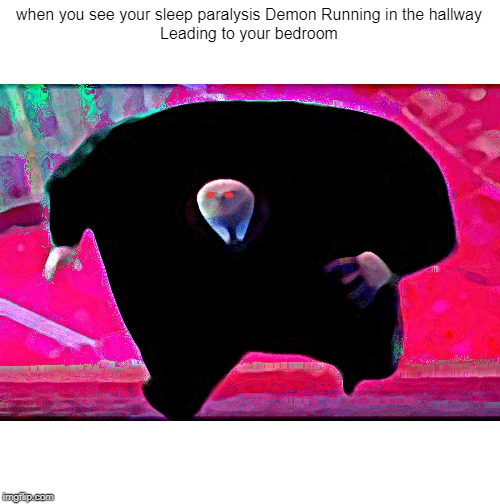 Running Kingpin | when you see your sleep paralysis Demon Running in the hallwayLeading to your bedroom | image tagged in running kingpin | made w/ Imgflip meme maker