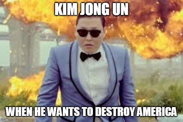 KIM JONG UN WHEN HE WANTS TO DESTROY AMERICA | image tagged in cool guys don't look at explosions | made w/ Imgflip meme maker
