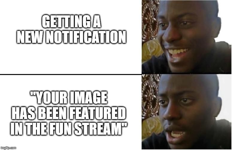 "Not this again | GETTING A NEW NOTIFICATION ""YOUR IMAGE HAS BEEN FEATURED IN THE FUN STREAM"" 