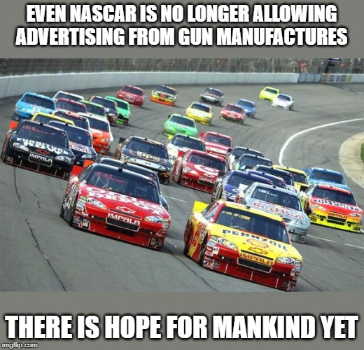 You might need an assault weapon, if you are dealing crack | EVEN NASCAR IS NO LONGER ALLOWING ADVERTISING FROM GUN MANUFACTURES THERE IS HOPE FOR MANKIND YET | image tagged in memes,politics,gun control,maga,impeach trump,nra | made w/ Imgflip meme maker