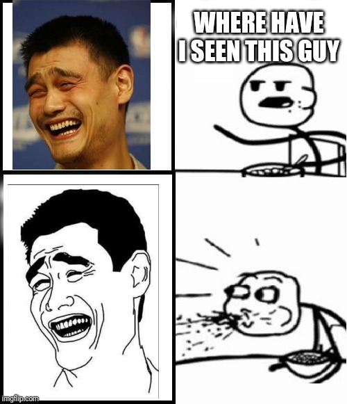 We found him!.. | WHERE HAVE I SEEN THIS GUY | image tagged in blank serial cereal guy,laughing guy | made w/ Imgflip meme maker