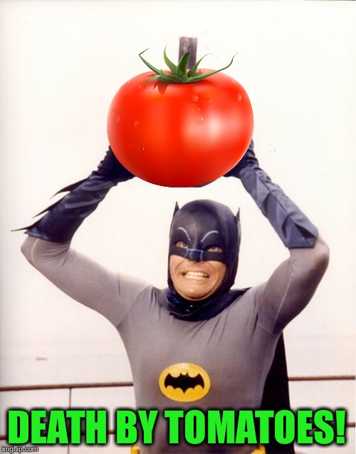 batman bomb | DEATH BY TOMATOES! | image tagged in batman bomb | made w/ Imgflip meme maker