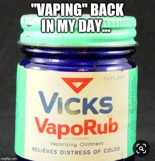 """VAPING"" BACK IN MY DAY... 