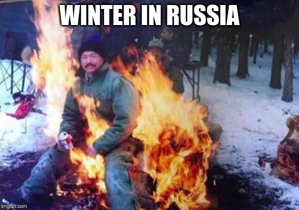 LIGAF | WINTER IN RUSSIA | image tagged in memes,ligaf | made w/ Imgflip meme maker
