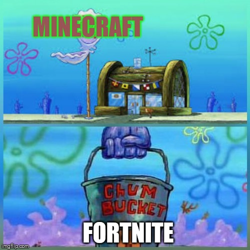 Krusty Krab Vs Chum Bucket |  MINECRAFT; FORTNITE | image tagged in memes,krusty krab vs chum bucket | made w/ Imgflip meme maker