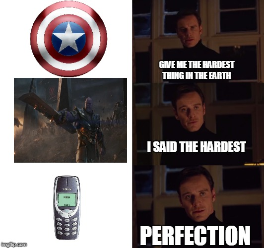 perfection |  GIVE ME THE HARDEST THING IN THE EARTH; I SAID THE HARDEST; PERFECTION | image tagged in perfection | made w/ Imgflip meme maker
