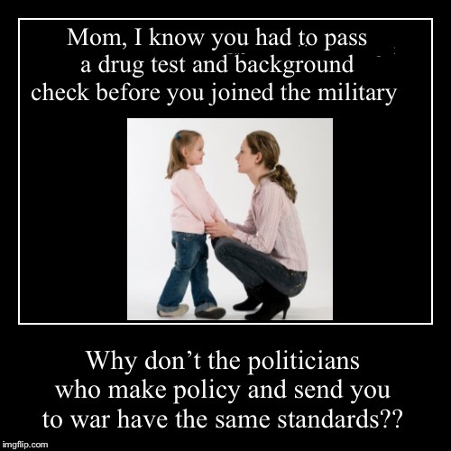 Double Standards | image tagged in double standards,strong women,us military,military humor,politicians,mother daughter conversation | made w/ Imgflip meme maker