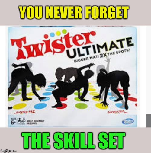 YOU NEVER FORGET THE SKILL SET | made w/ Imgflip meme maker