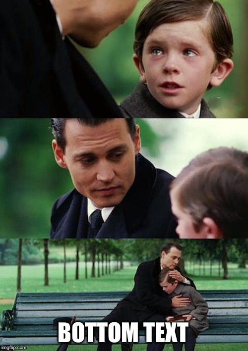 Back with a vengeance | BOTTOM TEXT | image tagged in memes,finding neverland,bottom text | made w/ Imgflip meme maker