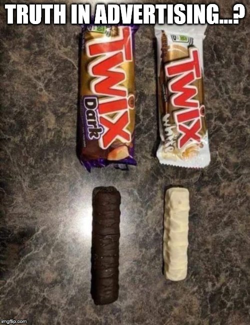 Twix trying to tell us something? | TRUTH IN ADVERTISING...? | image tagged in real frickin funny twix,coal burner,black and white,passive aggressive racism | made w/ Imgflip meme maker