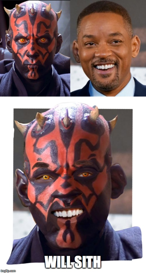 Will Sith |  WILL SITH | image tagged in sith lord,will smith,starwars,darth maul,revenge of the sith,dank memes | made w/ Imgflip meme maker