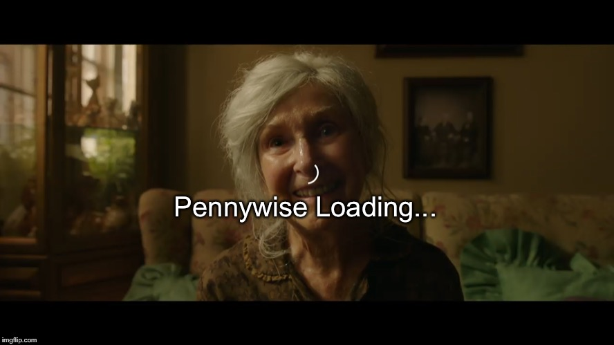 Just a Moment.. Pennywise Loading... | Pennywise Loading... | image tagged in it chapter 2,pennywise,it meme,pennywise meme,buffering | made w/ Imgflip meme maker