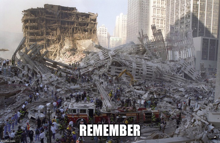9/11 | REMEMBER | image tagged in 9/11,remember | made w/ Imgflip meme maker