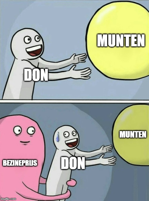 Running Away Balloon Meme | DON MUNTEN BEZINEPRIJS DON MUNTEN | image tagged in memes,running away balloon | made w/ Imgflip meme maker