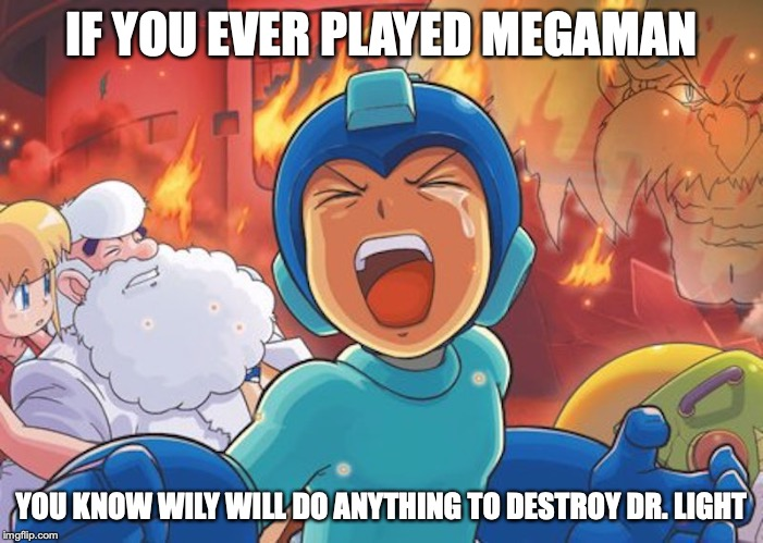 Megaman Crying | IF YOU EVER PLAYED MEGAMAN YOU KNOW WILY WILL DO ANYTHING TO DESTROY DR. LIGHT | image tagged in megaman,megaman nt warrior,memes,gaming | made w/ Imgflip meme maker