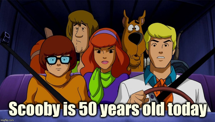 September 13th , 1969 , you old Dog ! | Scooby is 50 years old today | image tagged in scooby doo,happy birthday,cartoon,1960's,dog,back in my day | made w/ Imgflip meme maker