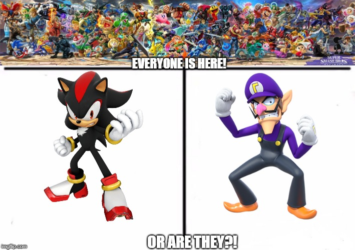 EVERYONE IS HERE! OR ARE THEY?! | image tagged in memes | made w/ Imgflip meme maker