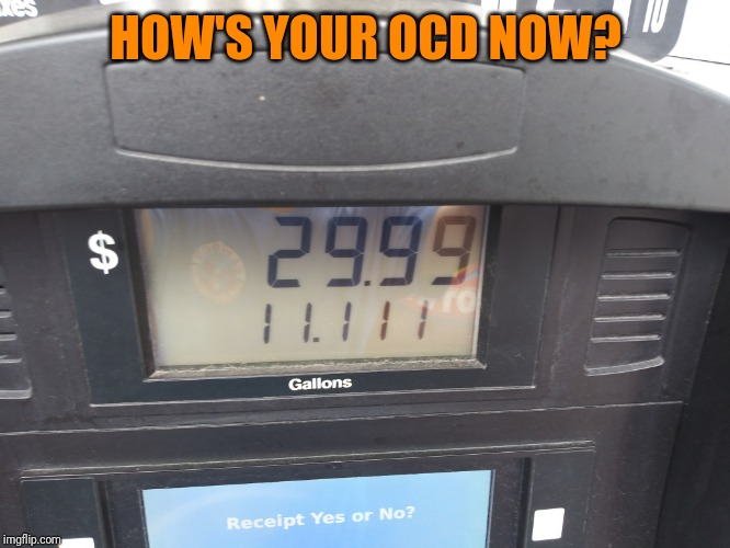 It's all about the numbers |  HOW'S YOUR OCD NOW? | image tagged in memes,ocd | made w/ Imgflip meme maker