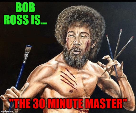 "30 Minute Masterpieces | BOB ROSS IS... ""THE 30 MINUTE MASTER"" 