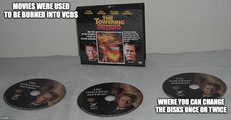 VCDs | MOVIES WERE USED TO BE BURNED INTO VCDS WHERE YOU CAN CHANGE THE DISKS ONCE OR TWICE | image tagged in disc,memes,vcd | made w/ Imgflip meme maker