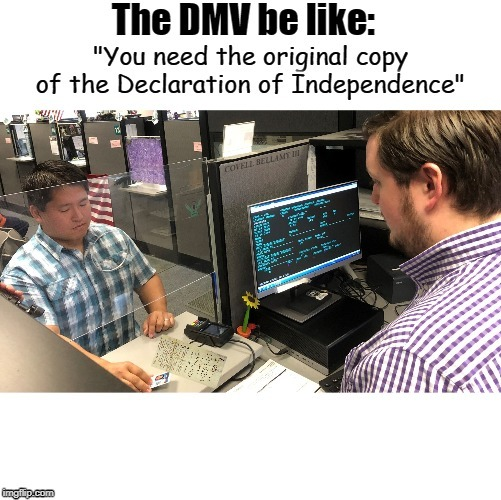 You need the original copy of the Declaration of Independence | image tagged in you need the original copy of the declaration of independence | made w/ Imgflip meme maker