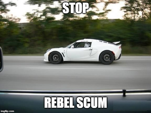 STORMTROOPERS RIDE |  STOP; REBEL SCUM | image tagged in stormtrooper,star wars,star wars rebels | made w/ Imgflip meme maker