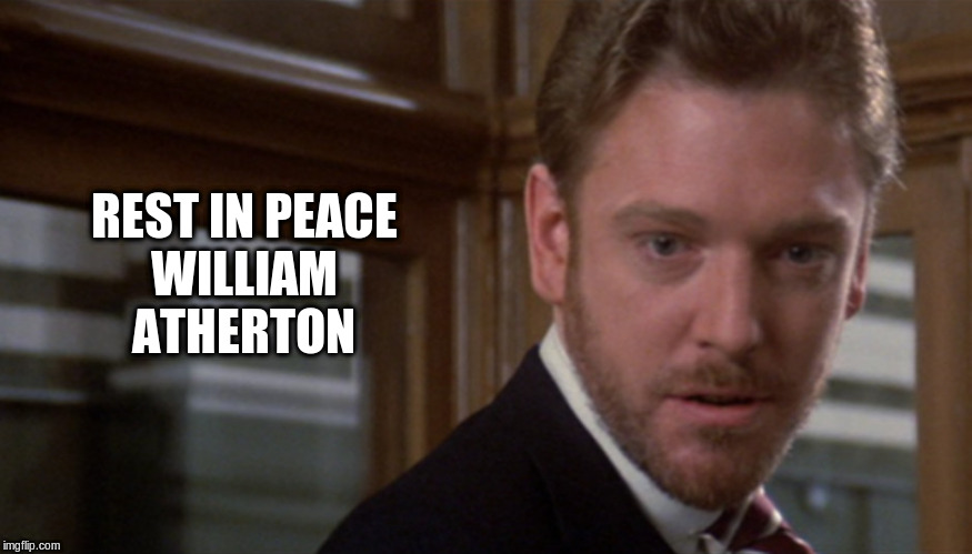 rest in peace, william atherton from ghostbusters | REST IN PEACE WILLIAM ATHERTON | image tagged in william atherton,ghost busters | made w/ Imgflip meme maker