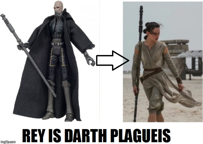 rey is darth plagueis | image tagged in star wars,memes,funny | made w/ Imgflip meme maker