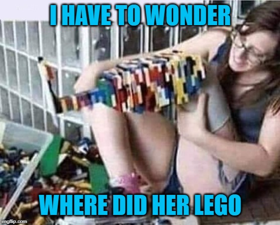 She must've had help from the Kragle!!! | I HAVE TO WONDER WHERE DID HER LEGO | image tagged in where did her lego,memes,legos,funny,the kragle,fake leg | made w/ Imgflip meme maker