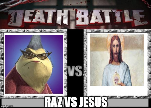death battle | RAZ VS JESUS | image tagged in death battle | made w/ Imgflip meme maker