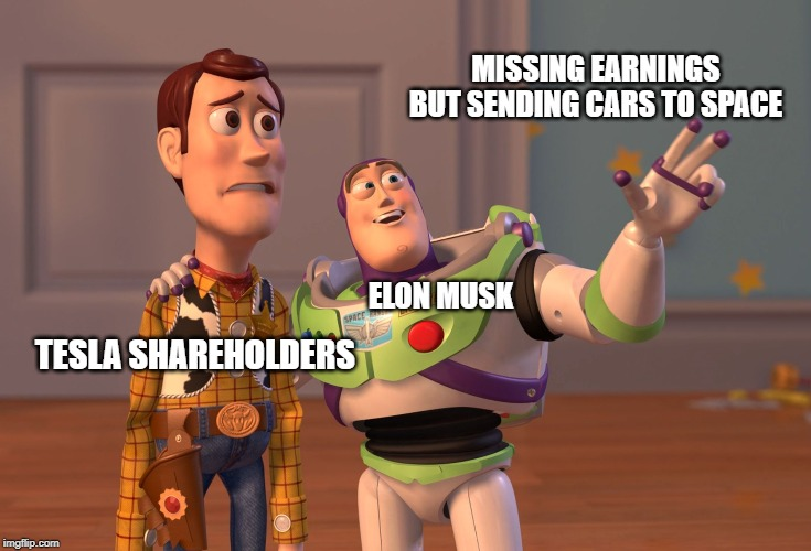 X, X Everywhere | TESLA SHAREHOLDERS ELON MUSK MISSING EARNINGS BUT SENDING CARS TO SPACE | image tagged in funny memes,elon musk,viral,trending,best memes | made w/ Imgflip meme maker