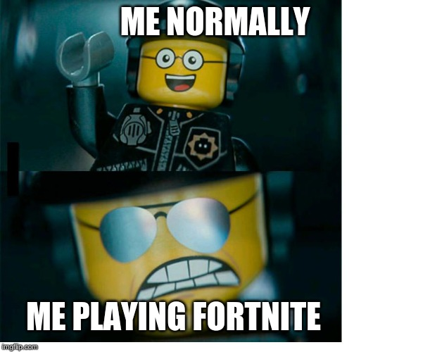 Normal Me Vs Fortnite Me |  ME NORMALLY; ME PLAYING FORTNITE | image tagged in lego good cop bad cop,fortnite | made w/ Imgflip meme maker