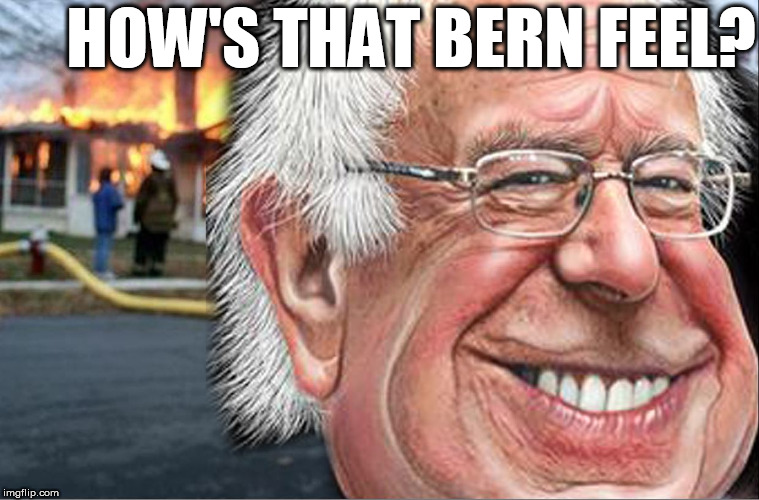 Feelin    that    Bern huh? | HOW'S THAT BERN FEEL? | image tagged in bernie sanders,what an   oldfart,pyro,fire,feel  that   yet | made w/ Imgflip meme maker