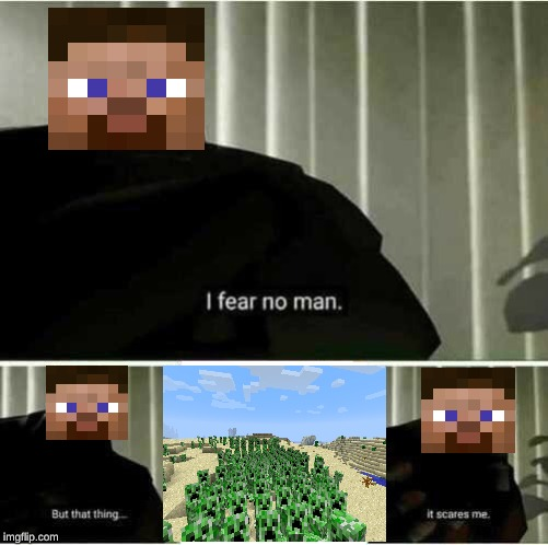 its a real fear people | image tagged in i fear no man | made w/ Imgflip meme maker