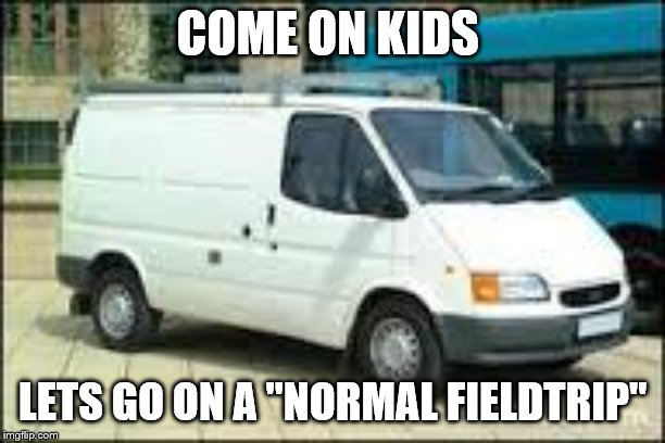 "The White Van | COME ON KIDS LETS GO ON A ""NORMAL FIELDTRIP"" 