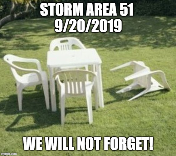 <Waaah Waaaahhhh> | STORM AREA 51  9/20/2019 WE WILL NOT FORGET! | image tagged in never forget | made w/ Imgflip meme maker