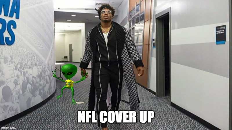 cam area 51 |  NFL COVER UP | image tagged in cam newton,nfl football,storm area 51 | made w/ Imgflip meme maker